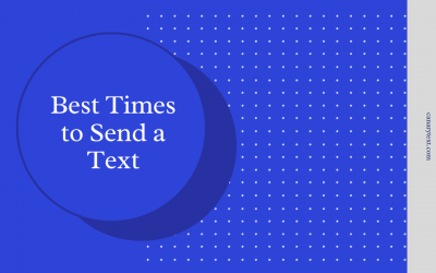 Most Effective Times to Send Texts for your SMS Campaign